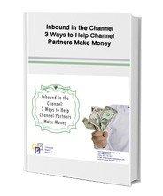 help channel partners make money- Inbound marketing