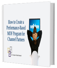 Create a Performance-Based MDF Program for Channel Partners