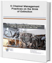 5 Channel Management Practices on the Brink of Extinction